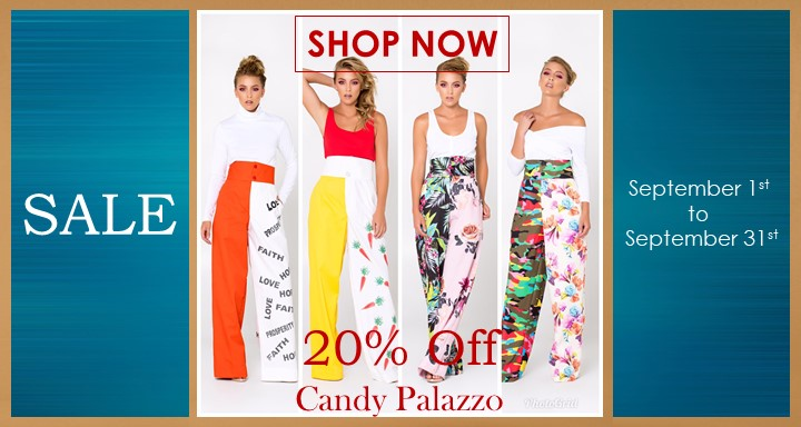 20% Off Candy Palazzo - September